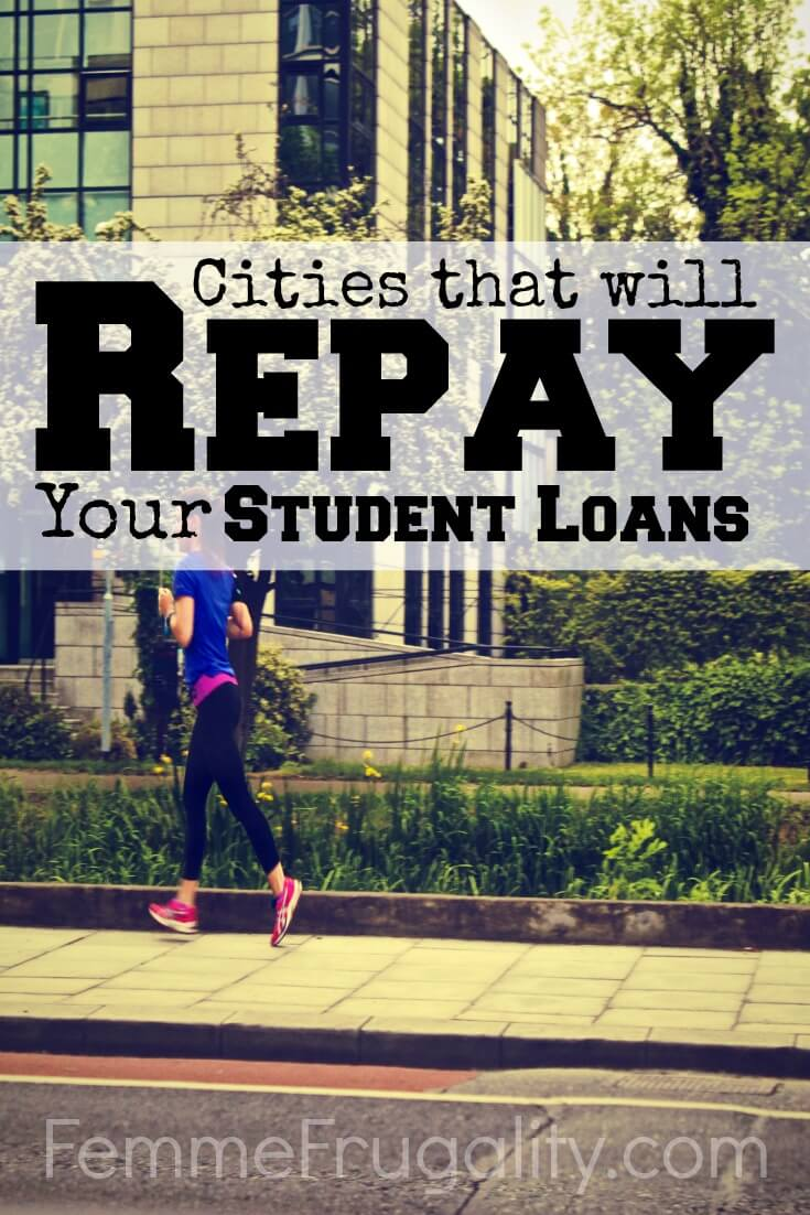 Cities That Will Pay Your Student Loans Femme Frugality