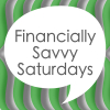 Financially Savvy Saturdays good news