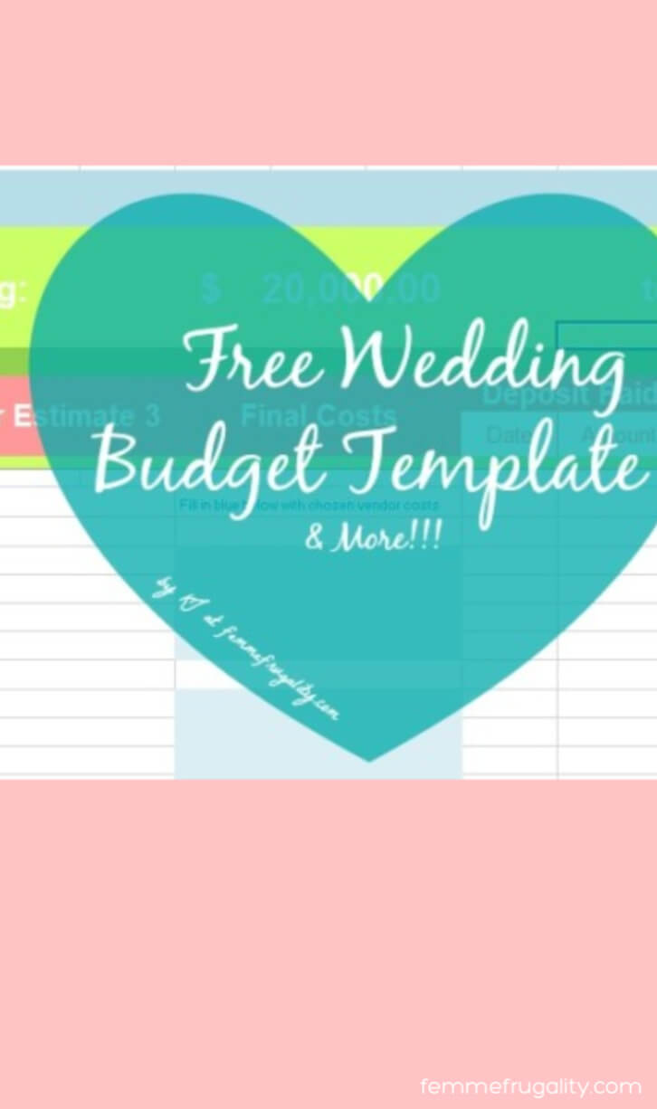 """Spreadsheet with heart overlay. Text on top reads """"Free Wedding Budget Template & More! by KJ of FemmeFrugality.com"""""""