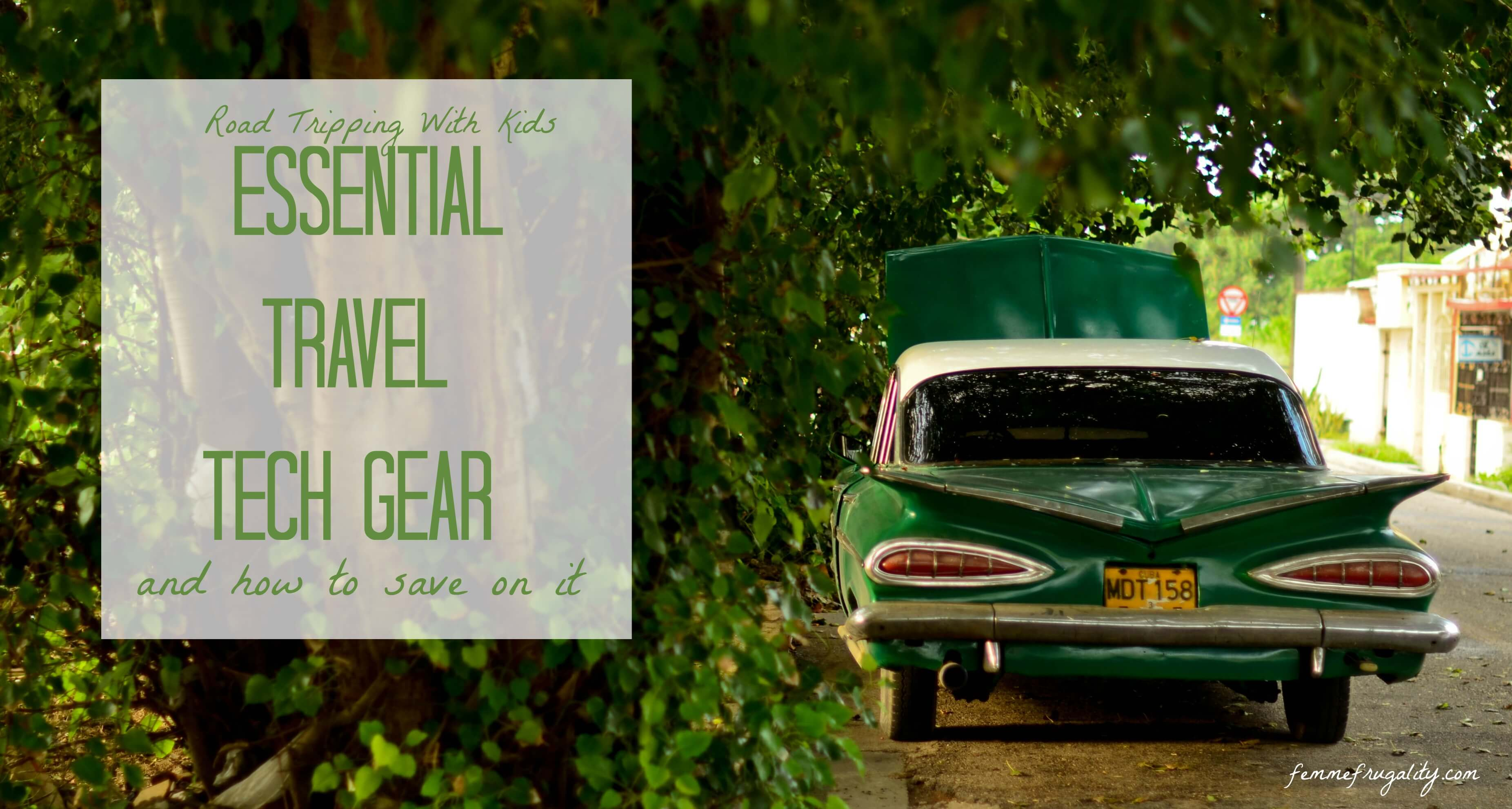 Our family's essential gadgets for road trips, along with tips on how to get them without going broke.