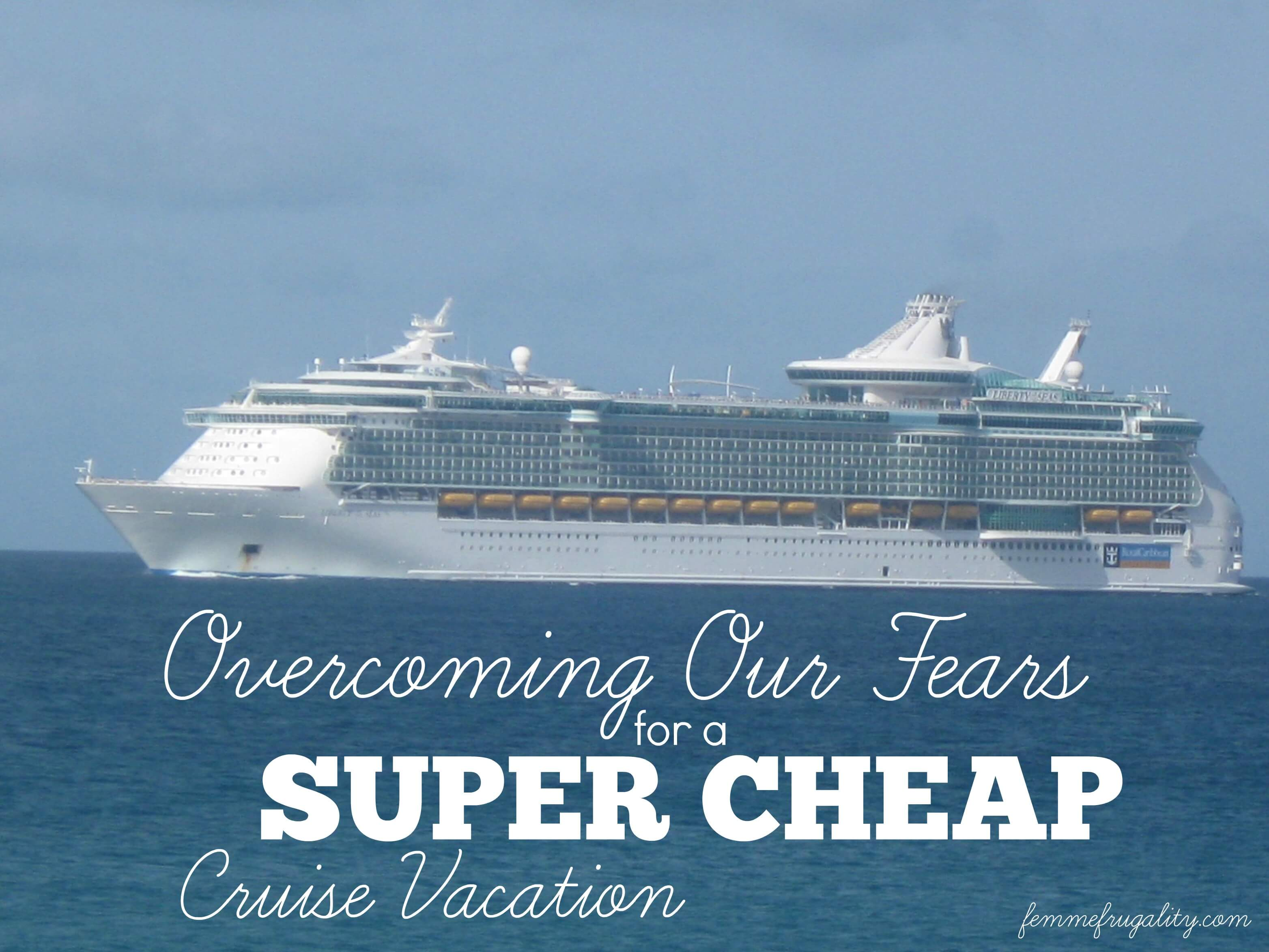Should a claustrophobe and someone not fond of the open sea go on a cruise just to save money on seeing beautiful shores?