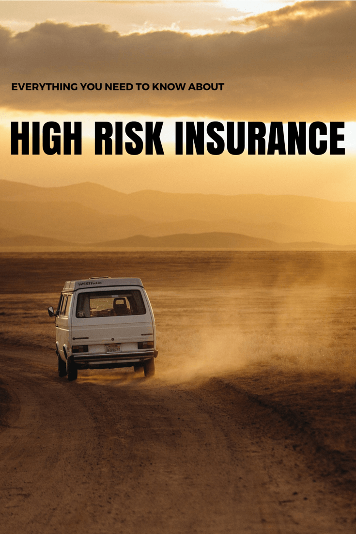 Everything You Need to Know About High Risk Insurance