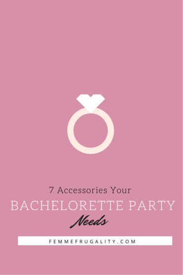 Throwing a bachelorette party?  Make sure to get your hands on these must-have seven accessories.