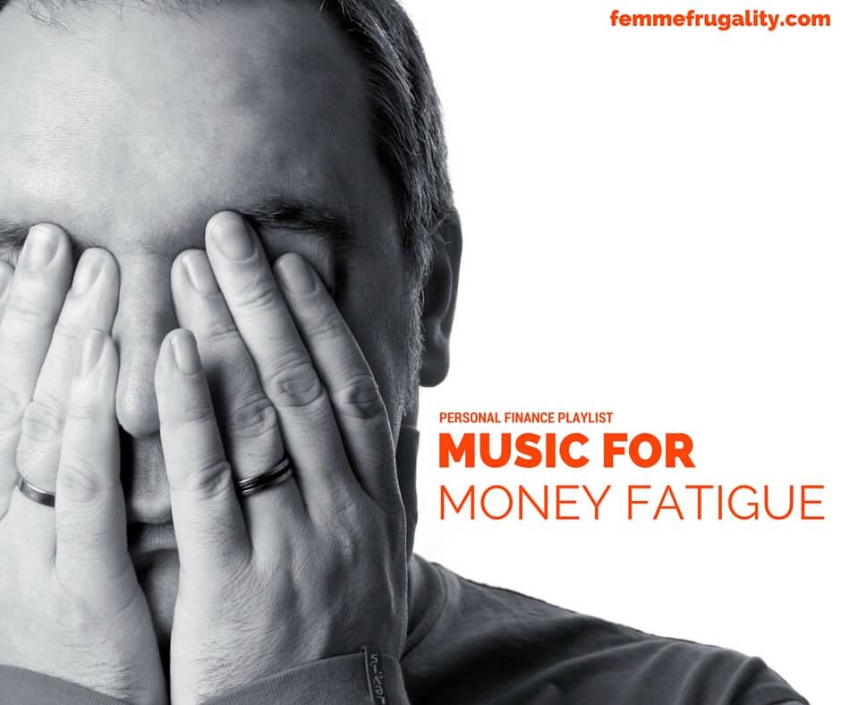 Music to help you through financial fatigue.