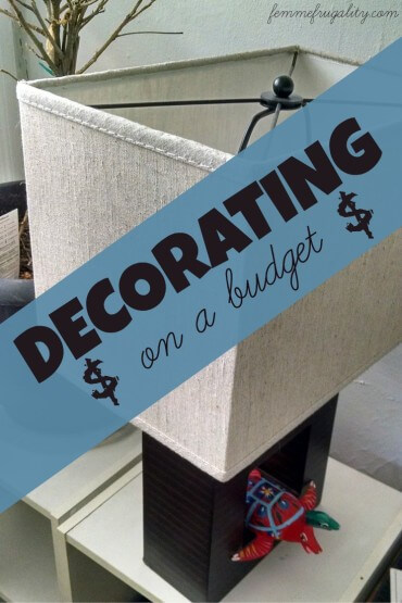 Decorating on a Budget: Keep Your Style Without Destroying Your Pocketbook
