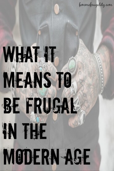 What does being frugal mean to you? Your definition may just be outdated.