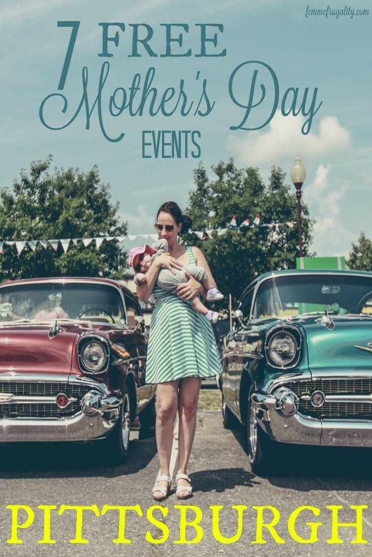 Free Mother's Day Events in Pittsburgh! I can't decide between #1 and #