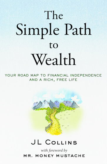 The Simple Path to Wealth is amazing! I learned how to invest without losing my mind!