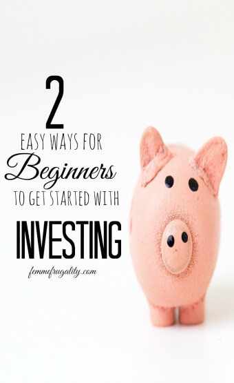 I really want to get started with investing! These two methods are easy enough for me!