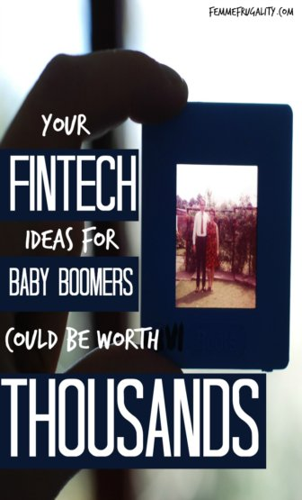 I have the perfect idea for this! Really cool contest that pays you money for coming up with FinTech solutions for baby boomers!