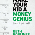 Parenting must-read! Make Your Kid a Money Genius (Even if You're Not)