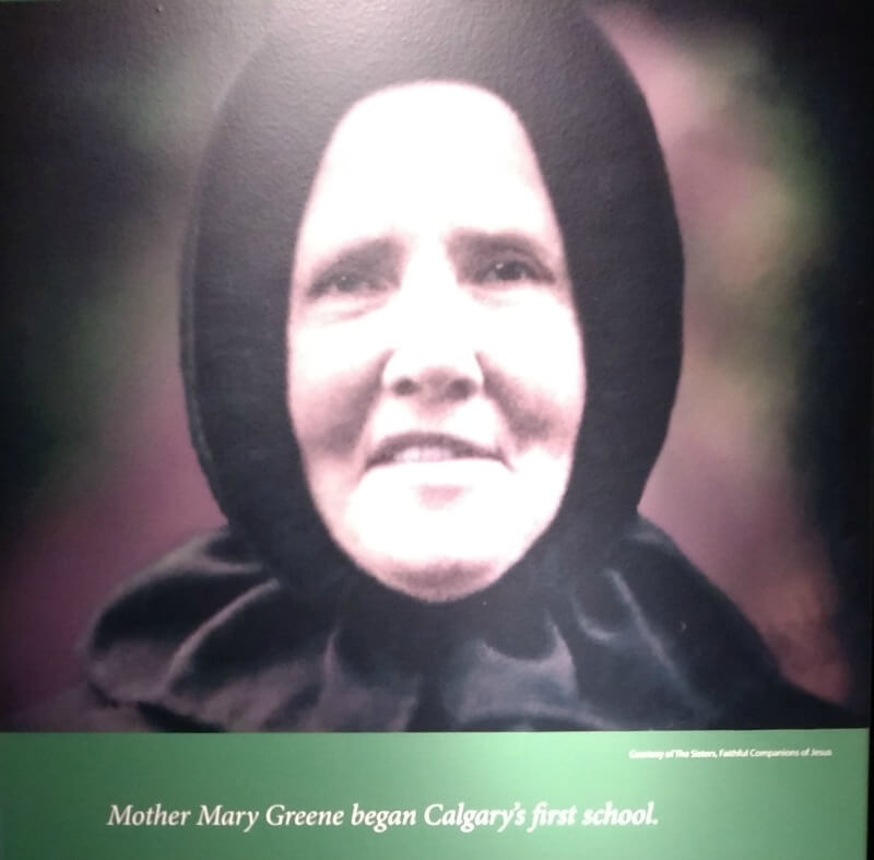 Mother Mary Greene founded Calgary's first school and was one of the women that made Alberta great.