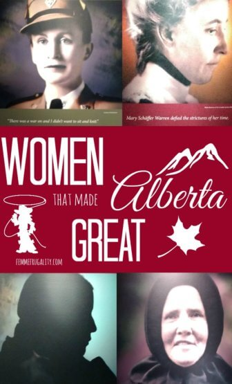 Learn about these four, strong women that made Alberta great.
