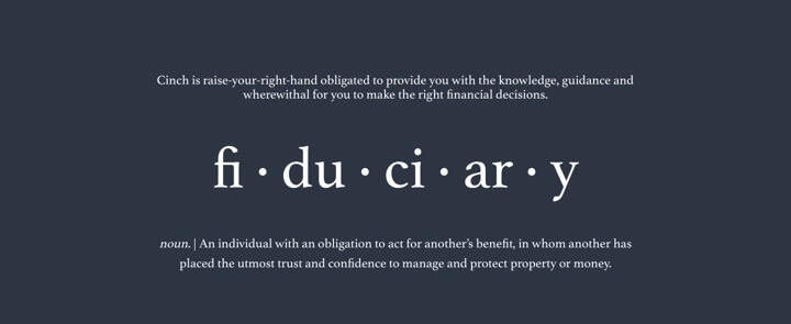 Definition of fiduciary and how it aplies to Cinch