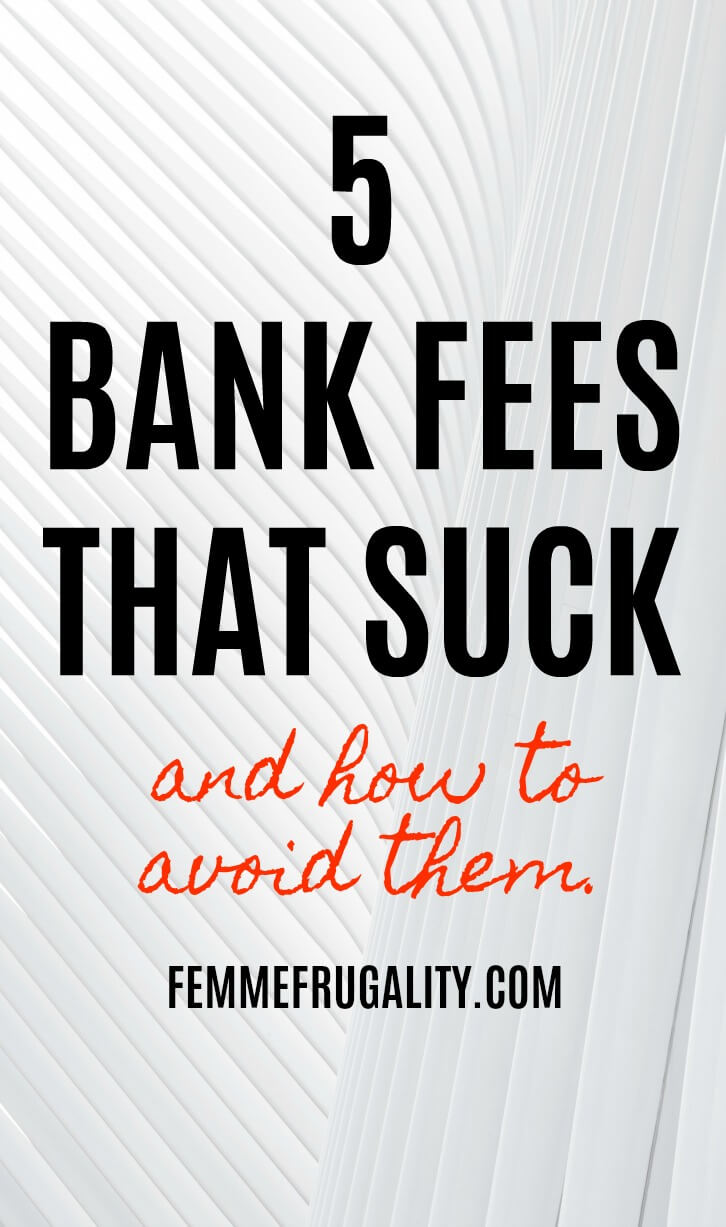I didn't even know I was paying half of these bank fees! Definitely time to switch!