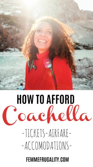 Holy, wow. She's doing Coachella for under $1,000! These are some insanely good savings tips--for Coachella or any time you travel.