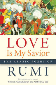 Love is my savior rumi arabic poetry