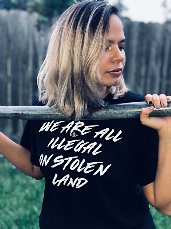 we are all illegal on stolen land