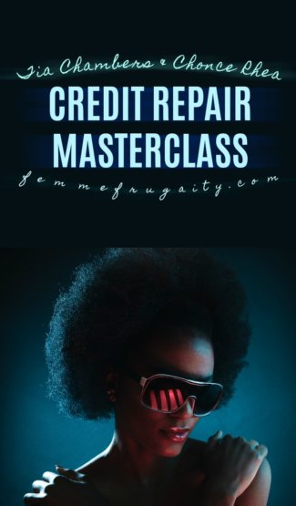 "Text reads ""Tia Chambers & Chonce Rhea Credit Repair Masterclass femmefrugality.com"" image: backlit african american woman crossing her hands across her chest. Dark pink sunglasses are reflecting a series of white lines on the ground."