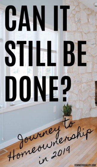 Can it still be done? The journey to homeownership in 2019.