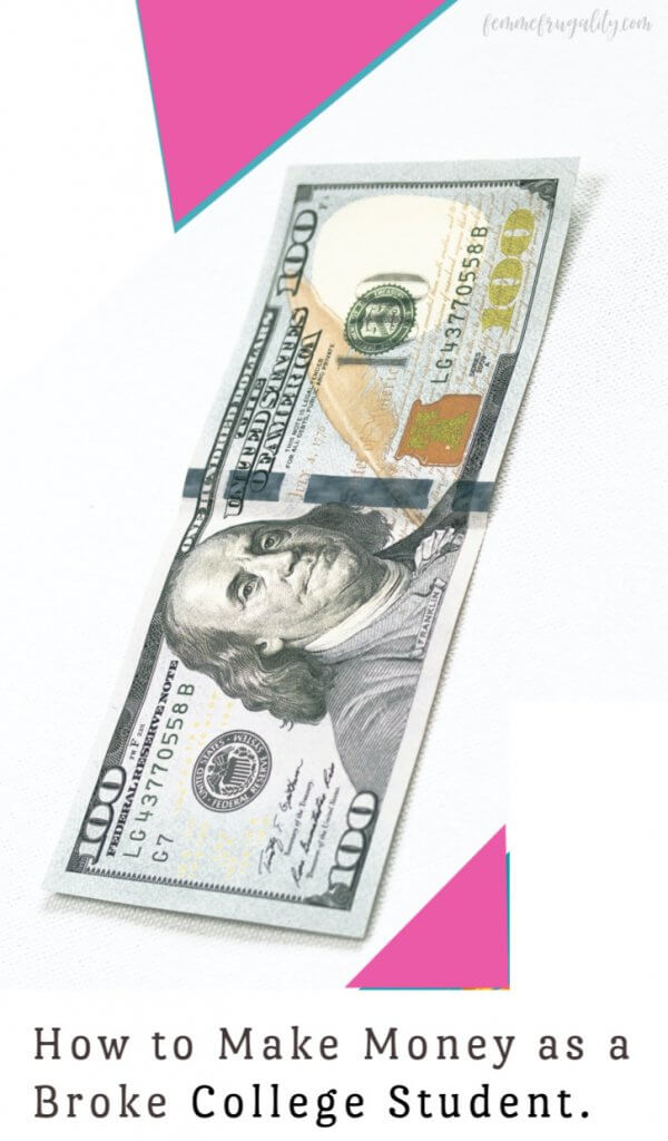 Hundred dollar bill on white background with pink and blue triangles. Text reads, 'How to make money as a broke college student.'