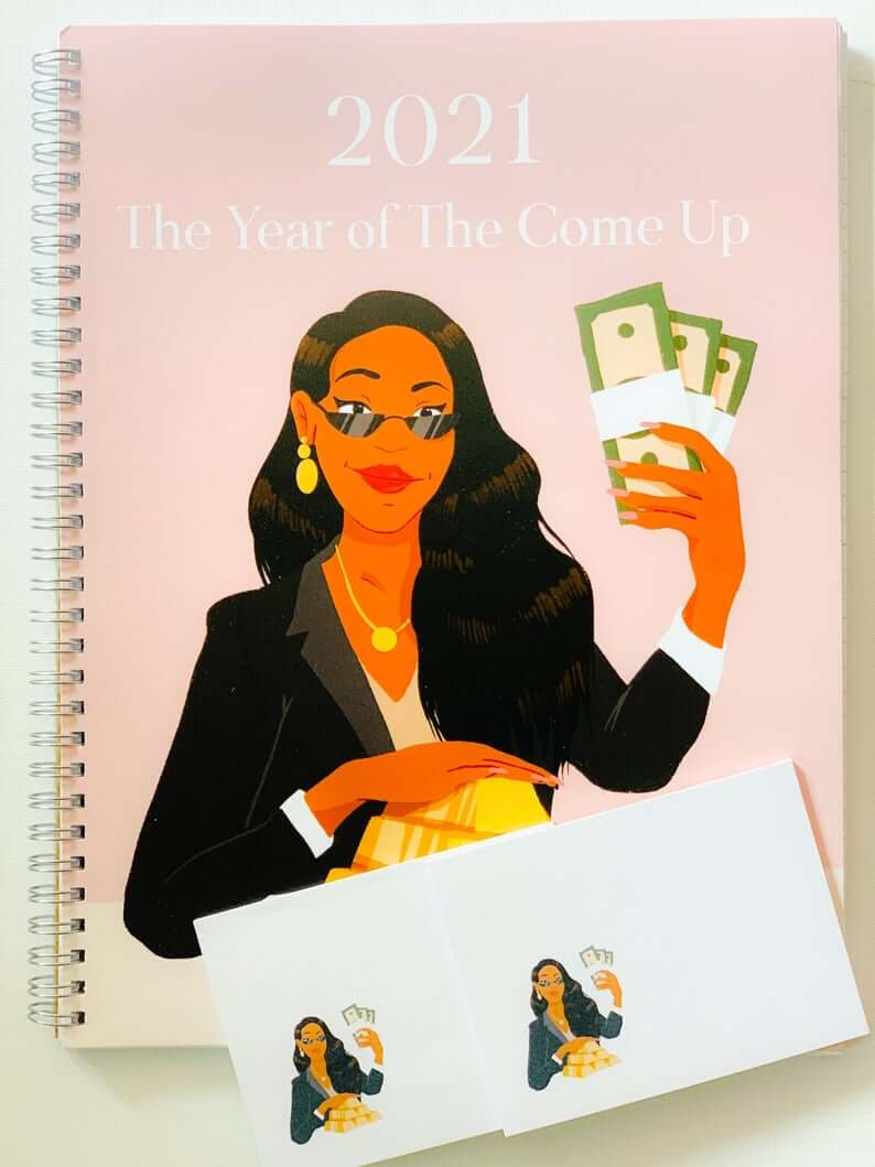 "Text reads ""2021 The Year of the Come Up"". Below text is featured a cartoon image of a Black woman, wearing business attire and sunglasses, holding stacks of cash."